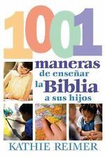 1001 Maneras de presentar la Biblia a sus ninos by Reimer, Kathie