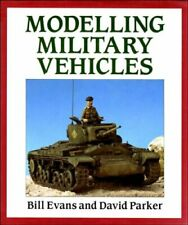 Modelling Military Vehicles-Bill Evans, David Parker
