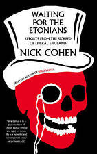 Waiting for the Etonians, Nick Cohen, Book, New