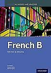 IB French B: Skills and Practice for the Oxford IB Diploma Program
