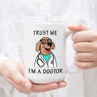Veterinarian Gift Fun Coffee Mug - Trust Me I'm a Dogtor 11oz Mug Novelty Thank