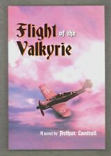 NEW SIGNED Flight of the Valkyrie by Arthur Cantrell (2013, PPBK) WWII Thriller