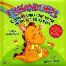 Fishandchips. Il dinosauro che viene da un altro mondo di Carla Vangelista