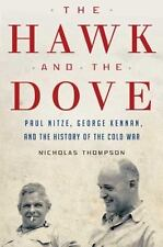 The Hawk and the Dove: Paul Nitze, George Kennan & the History of the Cold War