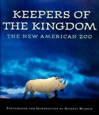 Keepers of the Kingdom: The New American Zoo