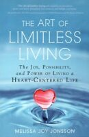 NEW The Art of Limitless Living Joy Possibility Heart Centred Life Jonsson Book