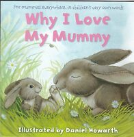 Why I Love My Mummy by Daniel Howarth - New Paperback Book