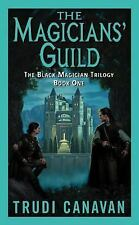 The Magicians' Guild (The Black Magician Trilogy, Book 1) by Trudi Canavan, Good