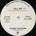 DENNIS DeYOUNG Call Me (1986 U.S. Double Side A White Label Promo 12inch) * STYX