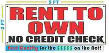 RENT TO OWN NO CREDIT CHECK  Banner Sign NEW Size Best Quality for the $