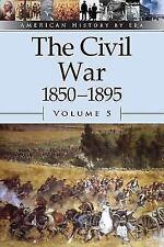 American History by Era: The Civil War, 1850-1895 Vol. 5 (2002, Paperback)