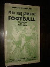 POUR BIEN CONNAITRE LE FOOTBALL Ses règles et sa techniques - M Pefferkorn 1944