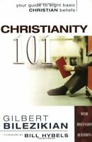 Christianity 101: Your Guide to Eight Basic ... by Bilezikian, Gilbert Paperback