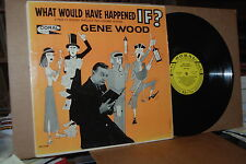 GENE WOOD: WHAT WOULD HAVE HAPPENED IF?; 1963 CORAL 57428 PROMO LP; NOT ON CD