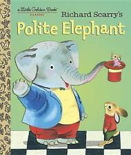 Richard Scarry's Polite Elephant by Scarry, Richard -Hcover