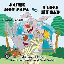 J'aime mon papa I Love My Dad (french bilingual books, Children's French Book):