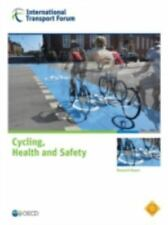 Cycling, Health and Safety by International Transport Forum (2014, Paperback)