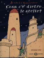 Cosa C'E' Hinten Die Sterne ? Jostein Gaarder Salani 2001