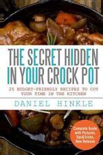 DH Kitchen: The Secret Hidden in Your Crock Pot: 25 Budget-Friendly Recipes...