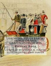 USED (LN) Show-Me: Studebaker Horse-Drawn Carriages From 1893 (Picture Book)