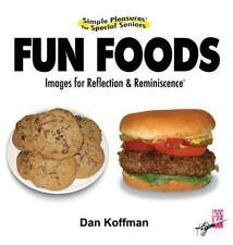 Simple Pleasures for Special Seniors : Fun Foods by Dan Koffman (2013,...
