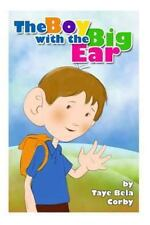 The Boy with the Big Ear : (Older Children Version) by Taye Bela Corby (2013,...