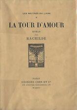EO N° TIRAGE GEORGES CRÈS 1916 + RACHILDE + LOUIS JOU : LA TOUR D'AMOUR