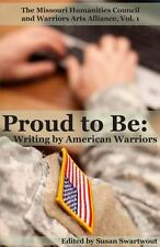 Proud to Be: Writing by American Warriors (Partners in the Writing By and About