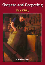 Coopers and Coopering by Kenneth Kilby (New Shire Paperback, 2004)