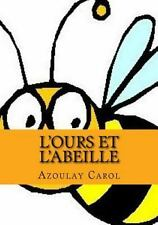 L' ours et L'abeille by Azoulay Carol (2016, Paperback)