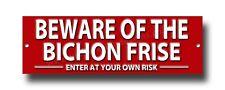 Beware Of The Bichon Frise Enter bei Ihre Eigenen Risiko Metall Sign.security
