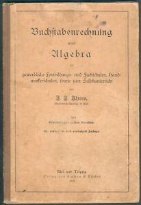 Buchstabenrechnung Algebra, 1908, von Ahrens/Kiel, 40 Seiten