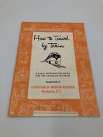 "1950s Booklet ""How to Travel by Train"" Assoc American Railroads Travel Guide"