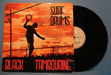 "SURF DRUMS BLACK TAMBOURINE KS 105 VINYL 45 RPM 12"" EP 1987 UK VG++/VG!!"