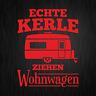 ECHTE KERLE ZIEHEN WOHNWAGEN Camping Fun Rot Auto Vinyl Decal Sticker Aufkleber