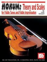 Mel Bay Hokum: Theory & Scales for Fiddle Tunes & Fiddle Improvisation by Grizza