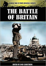 The Battle of Britain (World War II from Original Sources), New, Bob Carruthers