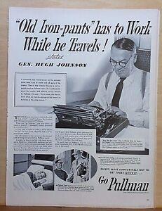 1940 magazine ad for Pullman - Old Iron Pants Gen.Hugh Johnson on train trip