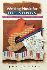 Writing Music for Hit Songs: By Josefs, Jai