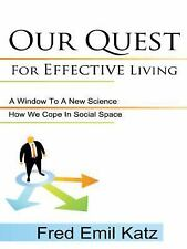 Our Quest for Effective Living : How We Cope in Social Space/ A Window to A...