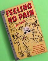 Feeling No Pain by Bill O'malley, Vintage 1957 PB