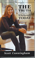 THE TRUTH ABOUT WITCHCRAFT TODAY by SCOTT CUNNINGHAM WICCA PAGAN NEW