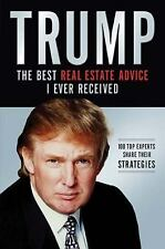 Trump : Los Mejores Consejos de Bienes Raíces Que He Recibido by Donald J....