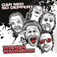 WIENER WAHNSINN - GAR NED SO DEPPERT   CD NEW