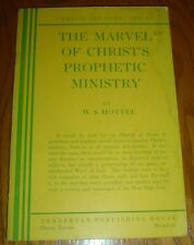 THE MARVEL OF CHRIST'S PROPHETIC MINISTRY by W. S. Hottel Zondervan Publishing