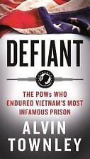 Defiant: The POWs Who Endured Vietnam's Most Infamous Prison Book~Townley~NEW