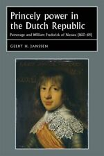 Princely power in the Dutch Republic: Patronage, Janssen.+