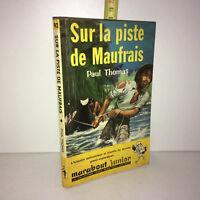 Paul Thomas SUR LA PISTE DE MAUFRAIS Marabout Junior 1957 POCHE - ZZ-6422