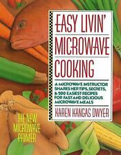 Easy Livin' Microwave Cooking: A Microwave Instructor Shares Tips, Secrets, &...