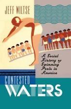 Contested Waters: A Social History of Swimming Pools in America